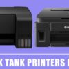 9 Best Ink Tank Printers in India 2020 Reviews & Buying Guide