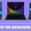 10 Best Laptop for Engineering Students –【2020 Latest Models】