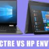 Hp Spectre vs Hp Envy x360 – Differences and What To Choose