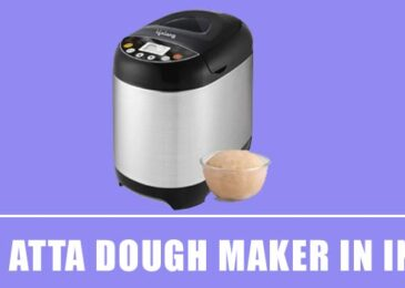 9 Best Dough Maker Machine in India 2020 – Reviews & Buying Guide