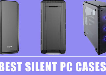 10 Best Silent PC Cases For That Silent Bliss [New List 2020]