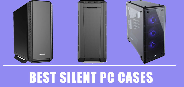 Best Silent PC Cases
