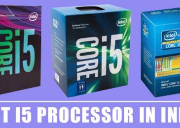 Best i5 Processor In India 2020 – Reviews & Buying Guide
