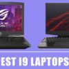 10 Best i9 Laptops To Buy in 2020 – Our Best Picks & Reviews