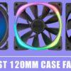 Best 120mm Case Fans of 2020 – The Strongest Case Fans