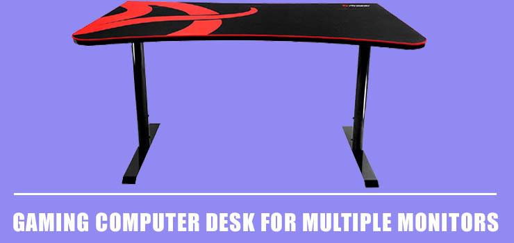 Best Gaming Computer Desk for Multiple Monitors