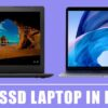9 Best SSD laptop in India 2020 – Reviews & Buyers Guide