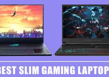 The Best Slim Gaming Laptops 2020 – Reviews & Buying Guide