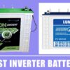 5 Best Inverter Battery in India 2020 – Reviews & Buying Guide