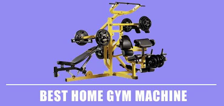 best home gym machine