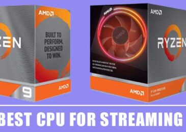 9 Best Processor for Streaming on Twitch, YouTube and More 2020