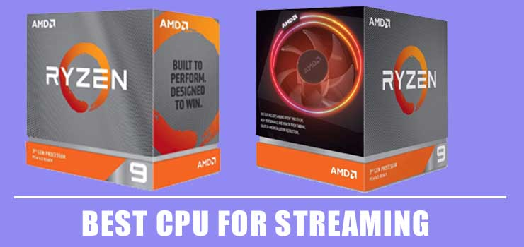 best processor for streaming