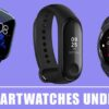 9 Best Smartwatches Under 2000 INR to Buy in India 2020 – Reviews