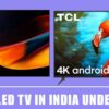 Best 4K LED TV in India Under 50000 – 2020 Reviews & Buying Guide