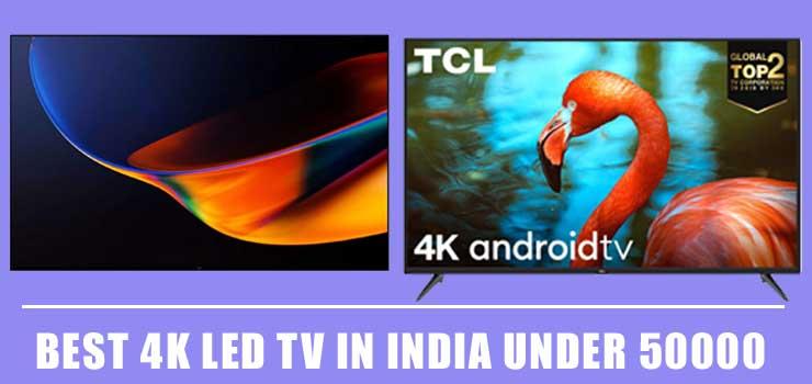 Best 4k tv under 50000