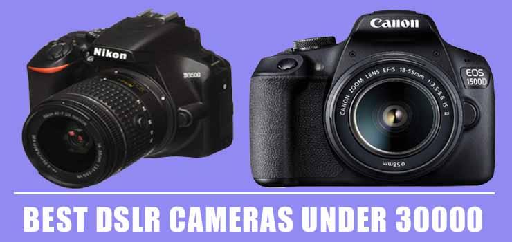 Best DSLR Cameras Under 30000