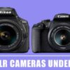 10 Best DSLR Cameras Under 40000 in India -【New List 2020】