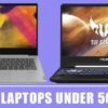9 Best Laptops Under 50000 In India 2020 [i3, i5, i7] – Reviews
