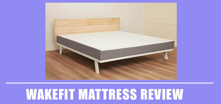 Wakefit Mattress Review