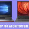 9 Best Laptop for Architecture Students in 2020 – [New List]