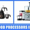 9 Best Food Processors in India 2020 – Best Buying Guide